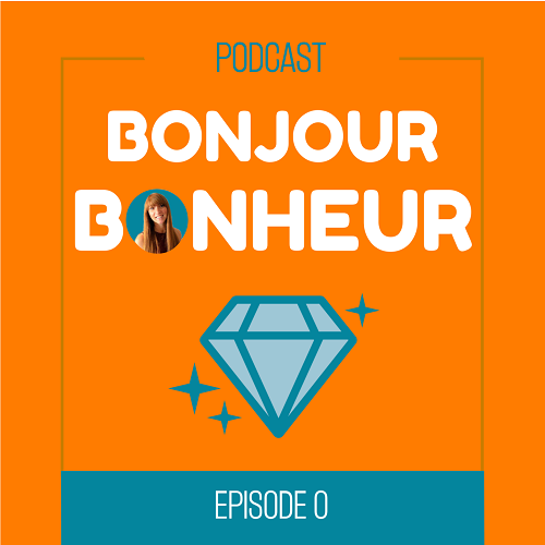 Episode 0 : Il était une fois Bonjour Bonheur